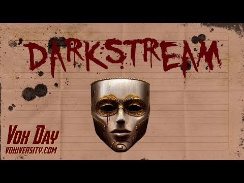Voxday Darkstream 10.11.2017 The New Fronts In The Culture War