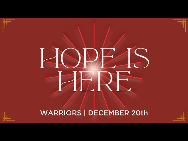 Warriors At Home: Hope Is Here | December 20th