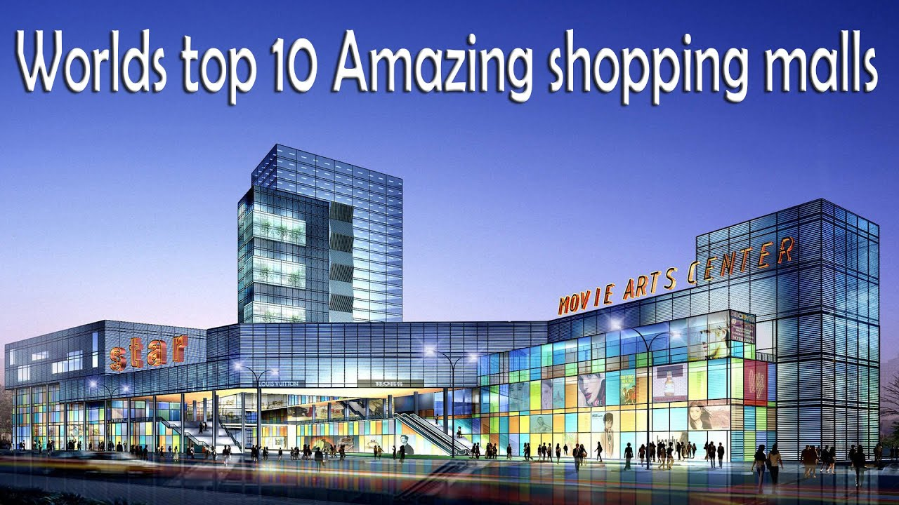 best of shopping part 5 worlds top 10 amazing shopping malls 720
