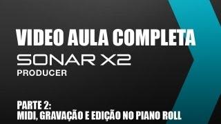 Video aula SONAR X2 - PARTE 2 - MIDI, gravação, ferramentas, edição no Piano Roll - Audiologic
