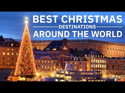 Best Places To Celebrate Christmas Around The World | Magical Christmas Destinations