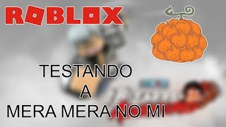 Testing Mera Mera No mi (Is she good?) → Roblox One Piece Bizarre Adventures 🎮