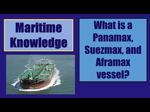Maritime Knowledge/What is a Panamax, Suezmax and Aframax vessels?