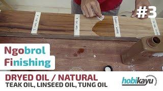 Finishing Kayu Dengan Dryed Oil Linseed Oil Tung Oil Teak Oil BeesWax