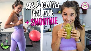 ABS AND GLUTES ROUTINE + MY SECRET SMOOTHIE RECIPE!