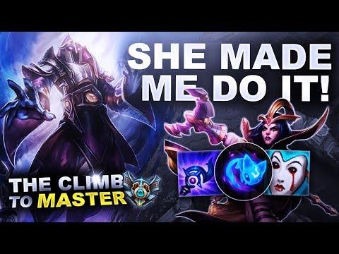SHE MADE ME DO IT! - Climb To Master | League Of Legends