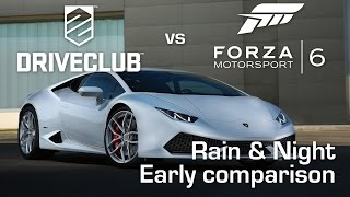 DriveClub vs Forza Motorsport 6 - Early Comparison (Rain & Night)