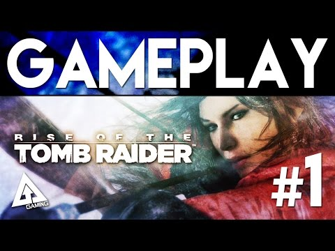 Rise of the Tomb Raider Gameplay Part 1 (SPOILERS)