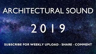 ARCHITECTURAL SOUND - New Year 2019 🎹