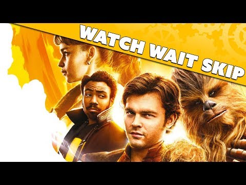 SOLO: A Star Wars Story... Should You WATCH? WAIT? SKIP? - Movie Review