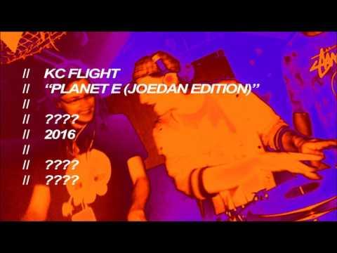 KC Flight - Planet E (Joedan Edition)
