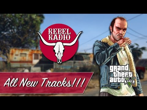Rebel Radio - GTA V Radio (Next-Gen)