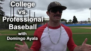 Domingo Ayala Explains College vs. Professional Baseball