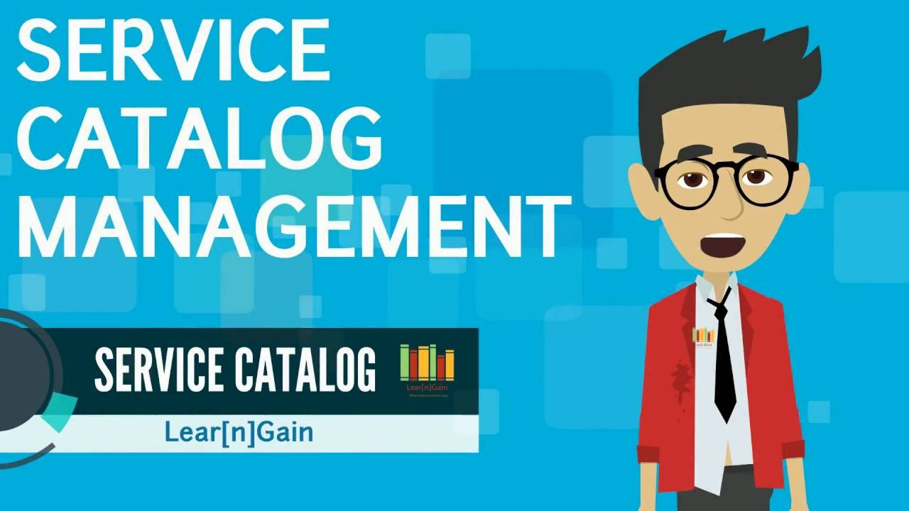 SERVICE CATALOG MANAGEMENT