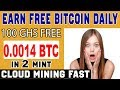 Earn free Bitcoin daily best cloud mining sites and get 100 ghs free earn 0.0014 btc in jus 2 mint