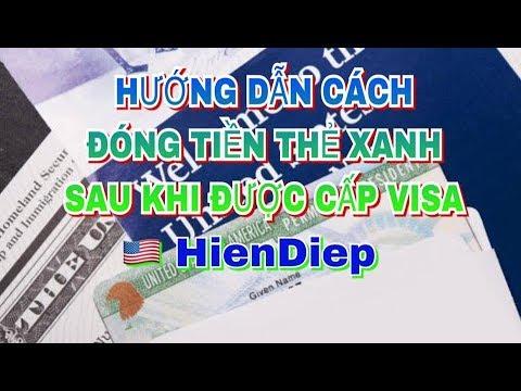 Hướng Dẫn Cách Đóng Tiền Thẻ Xanh Sau Khi Được Cấp Visa Mỹ | HienDiep