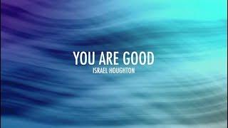 Gambar cover You Are Good (Lyrics) | Israel Houghton