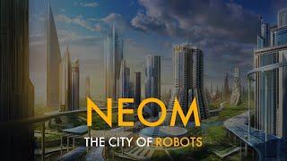 NEOM | The City Where FUTURE BEGINS