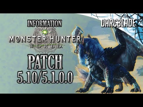 Patch 5.10 / 5.1.0.0 : Monster Hunter World