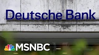 The Bank Behind 'The Donald Trump' | Deadline | MSNBC