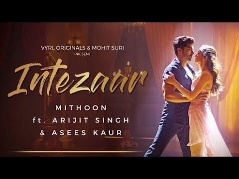 tera-intezaar-full-video-song-by-arijit-singh-|-asees-kaur-|-mithoon-|-gurmeet-choudhury