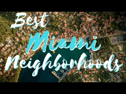 Miami Living 2017 - Best Neighborhoods To Live in Miami in 2017 (Guide For Millennials)