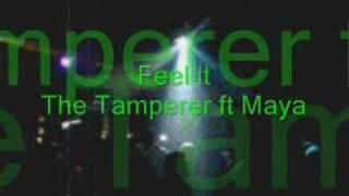 Feel it - The Tamperer ft Maya