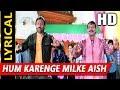 Hum Karenge Milke Aish With Lyrics | Udit Narayan, Vinod Rathod | Yamraaj 1998 HD Songs | Mithun