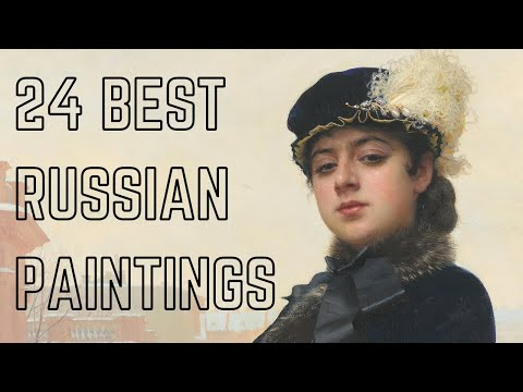 24 BEST RUSSIAN PAINTINGS BY 24 BEST RUSSIAN ARTISTS. Part 1