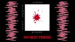 MUSIC FE YR2 AIDAN BISHOP MY BEST FRIEND