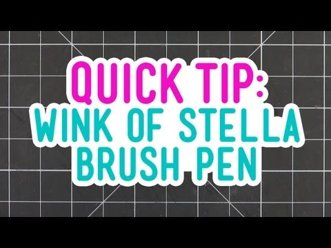 Quick Tip - Wink of Stella Glitter Brush Pen