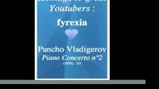 Pancho Vladigerov Piano Concerto N 2 1930 3 3 Homage To Great Youtubers Fyrexia DELETED