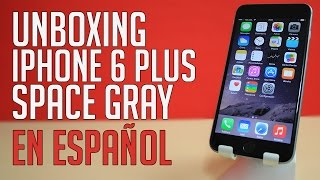 Unboxing | iPhone 6 Plus Space Gray de 64 gb En Español