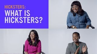 What Is Hicksters? Hear from the Creative Team