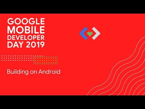 Building on Android (GDC 2019)