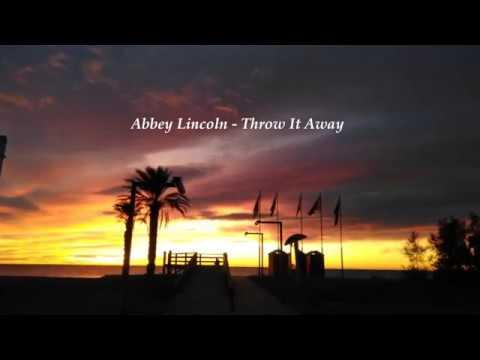Abbey Lincoln - Throw It Away (Lyrics)