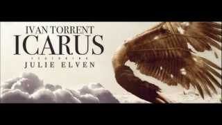 Ivan Torrent ~ ICARUS feat. Julie Elven