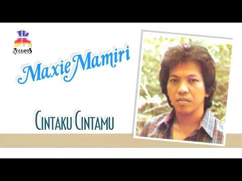 Maxie Mamiri - Cintaku Cintamu