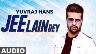 Jee Lain De (Full Audio) | Yuvraj Hans | Latest Punjabi Songs 2019 | Speed Records