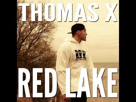 Thomas X - Red Lake