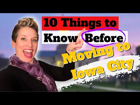 10 Things To Know Before Moving To Iowa City, IA