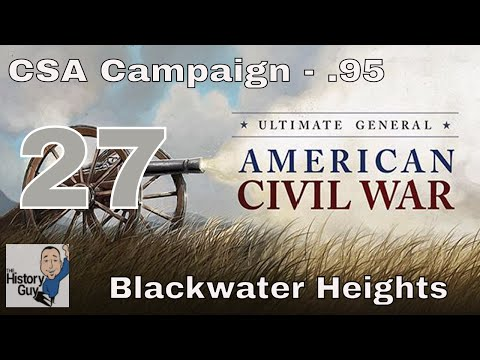 BLACKWATER HEIGHTS (Another Massacre) - Ultimate General: Civil War - Confederate Campaign #27