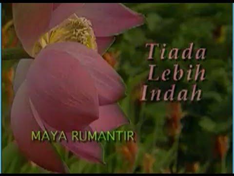 Maya Rumantir-  Tiada Lebih Indah