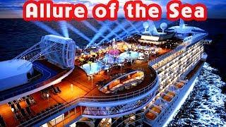 """Chiêm ngưỡng bên trong Siêu Du Thuyền """"ALLURE OF THE SEA"""" lớn nhất thế giới"""