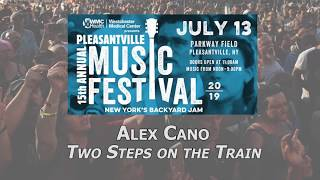 Alex Cano 'Two Steps on the Train' Live at Pleasantville Music Festival 2019 HD