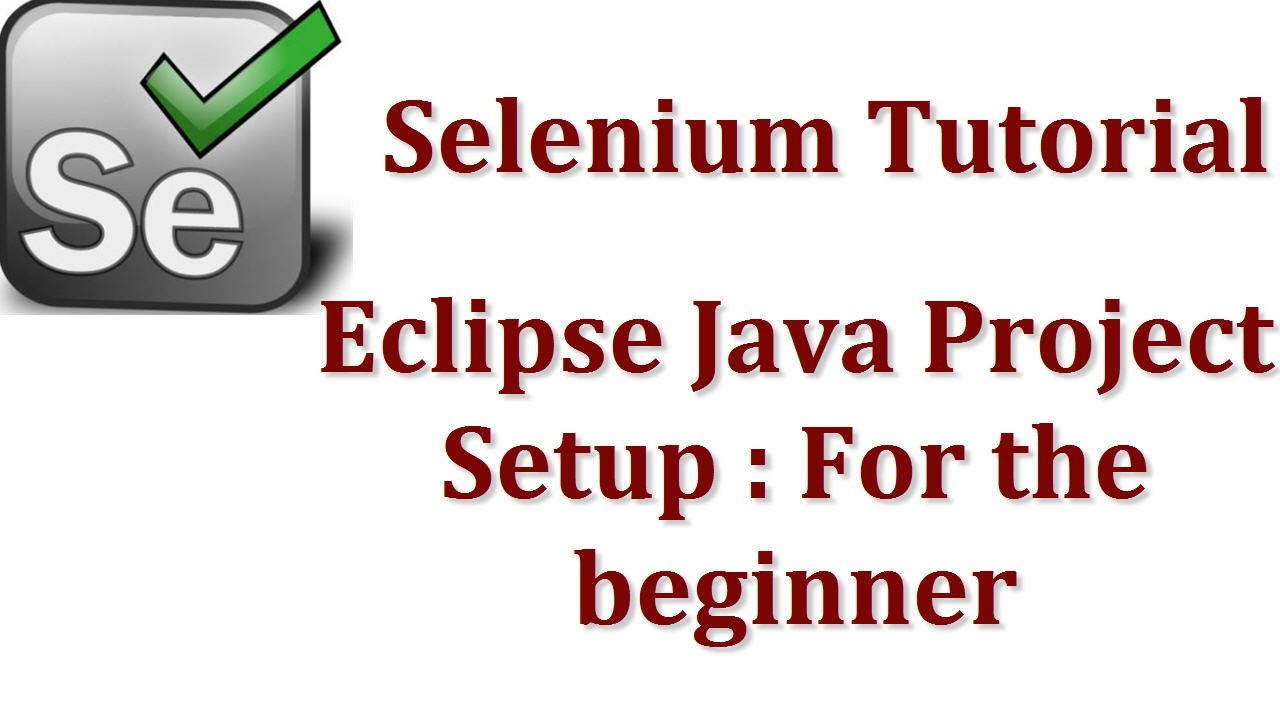 Webdriver eclipse java project setup: for the absolute beginner.