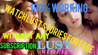 Watch LUST STORIES for free.100% working.Without any SUBSCRIPTION.