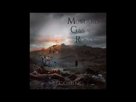 Mustard Gas and Roses - Rise