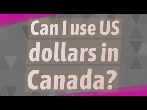 Can I Use US Dollars In Canada?