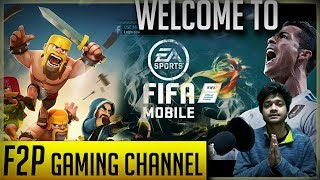 Welcome To F2P Gaming   Fifa Mobile 18   Clash of Clans